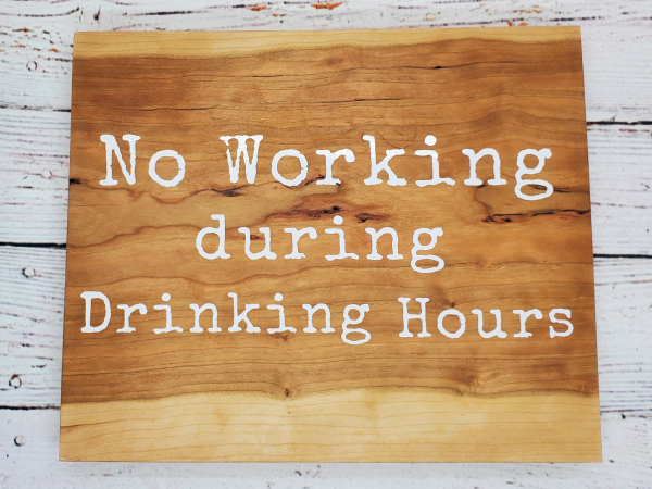 No Working during Drinking Hours sign (top view)