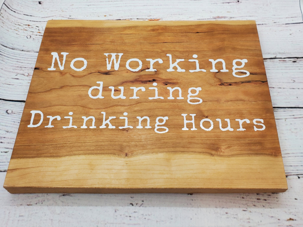 No Working during Drinking Hours sign (alternate view)