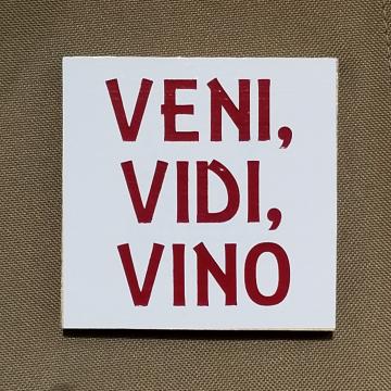 VENI, VIDI, VINO vinyl coaster
